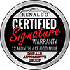 Renaldo Signature Certified 12 mo./12,000 mile Complimentary Warranty